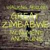 Route Walking Great Zimbabwe Monument Ruins