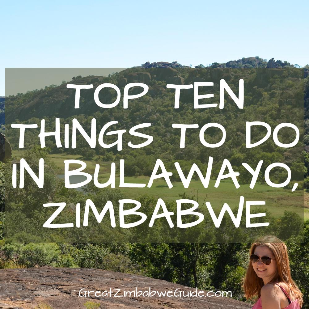Top Ten Things to do Bulawayo Zimbabwe