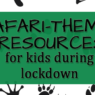 KIDS SAFARI LOCKDOWN RESOURCES PRINT 3