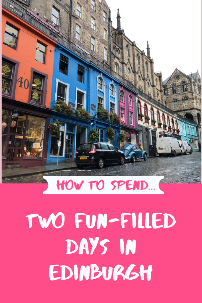 How to spend two fun-Filled days in Edinburgh