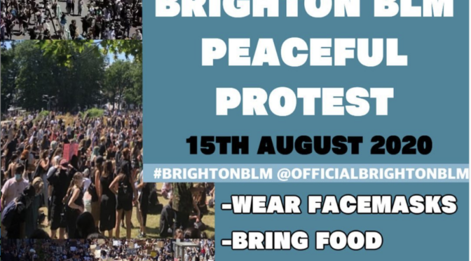Brighton BLM protest Saturday 15 August Madeira Drive 12 noon
