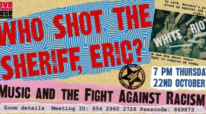 Who shot the sheriff, Eric? Music and the fight against racism