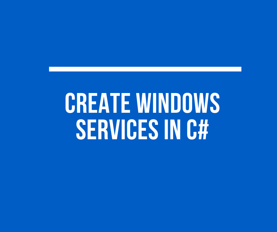 Create windows services in C#