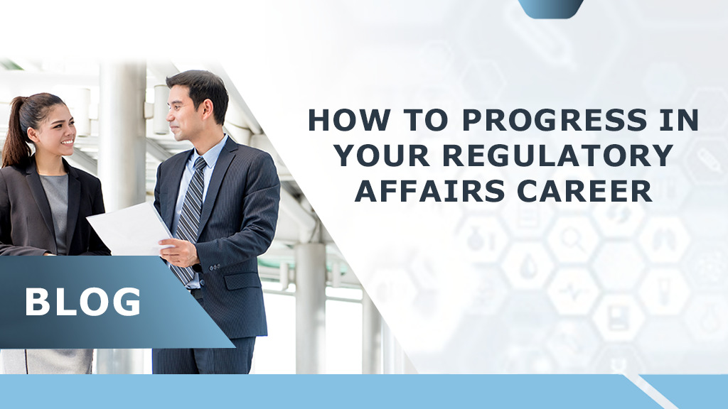 How to progress in Regulatory Affairs Career