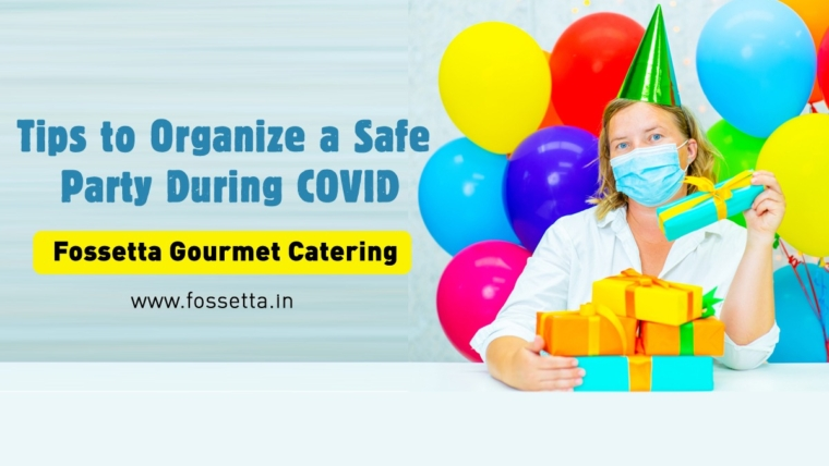 Fossetta Gourmet Catering helps you to organize a safe party in COVID
