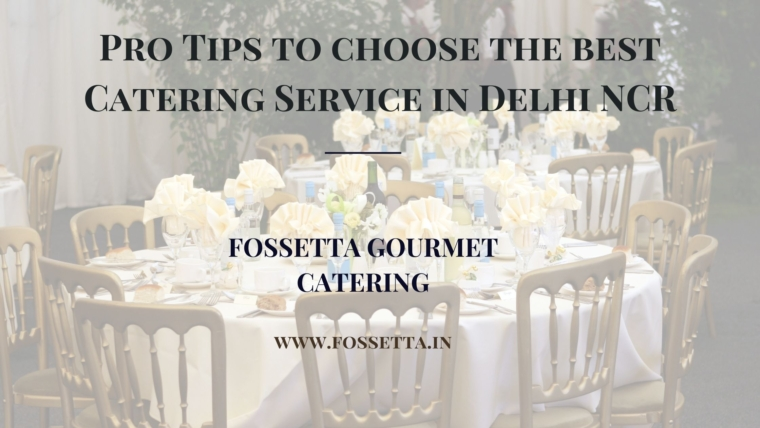 best catering service in delhi ncr by Fossetta gourmet catering