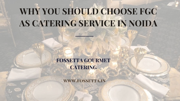 best catering service in noida by fossetta gourmet catering