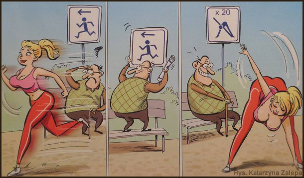 Дід сидить на лавці біля знаку що показує напрямок біку для спортсменів. В томк напрямку повз нього завжди пробігає шикарна дівиця. Дід замінив знак і дівчина тепер робить перед ним вправи