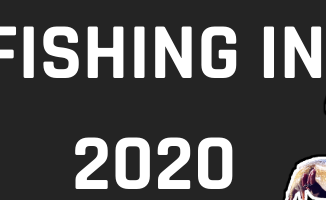 Fishing in 2020 a year for me to forget