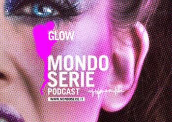 Cover di Glow podcast per Mondoserie