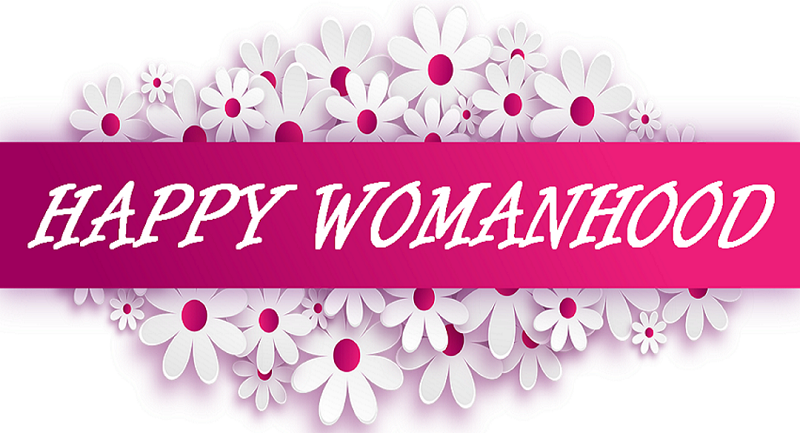 HAPPY WOMANHOOD