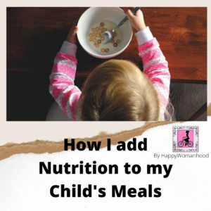 How I add Nutrition to my Child's Meals
