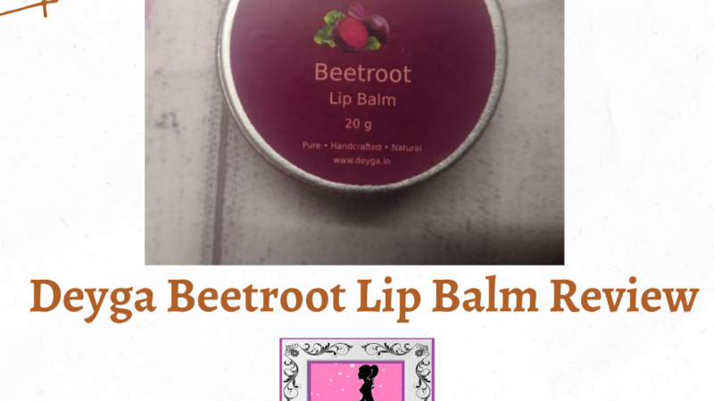 Deyga Beetroot Lip Balm, a must try: My Honest Review