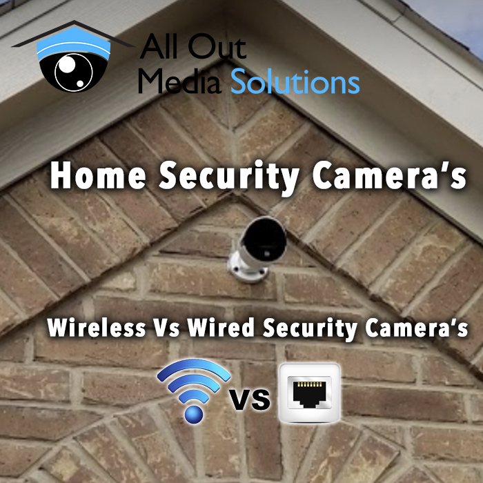home security cameras wired vs wireless