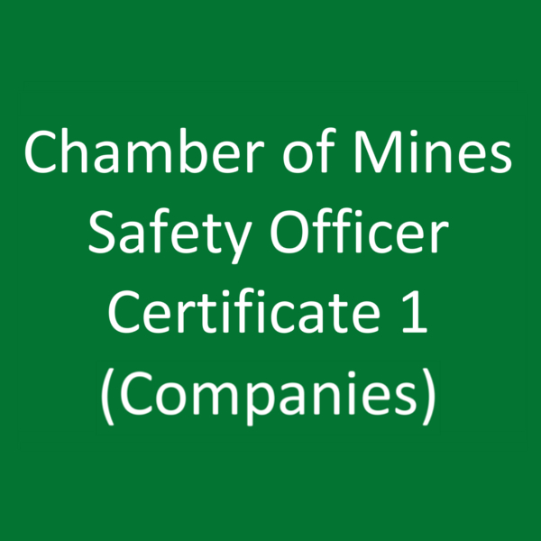 Chamber of Mines Safety Officer Certificate 1 (Companies)