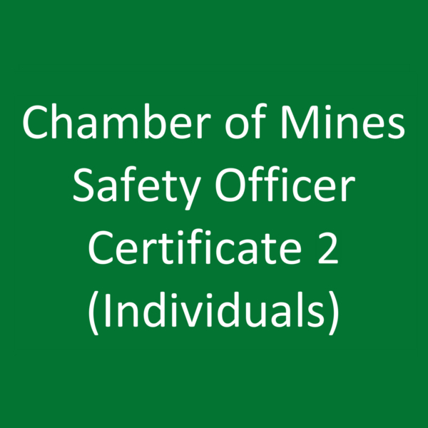 Chamber of Mines Safety Officer Certificate 2 (Individuals)