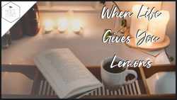 When Life Gives You Lemons: Writing Update 24th January 2021