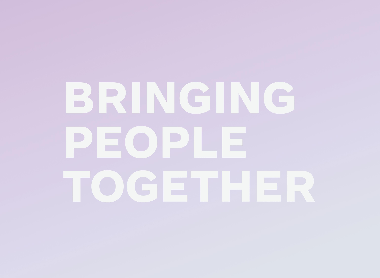 Bringing people together