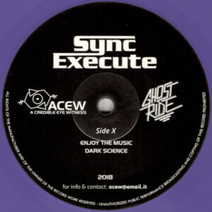 """A Credible Eye Witness & Ghost Ride - Sync Execute - 12"""" (ACEW 010)"""