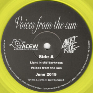 "A Credible Eye Witness & Ghost Ride - Voices from the Sun - 12"" (ACEW 013)"