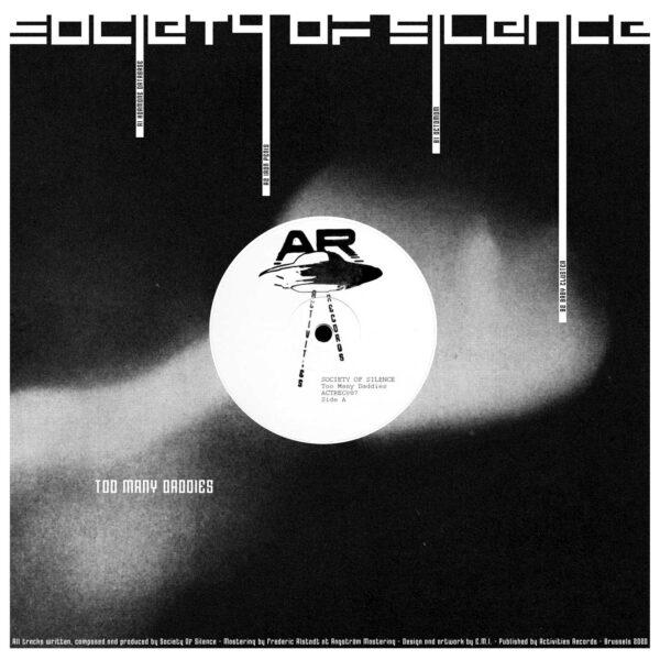 "Society of Silence - Too Many Daddies - 12"" (ACTREC007)"