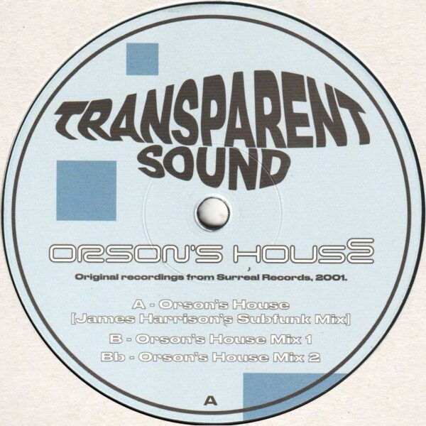 "Transparent Sound - Orson's House - 12"" (AGT001)"