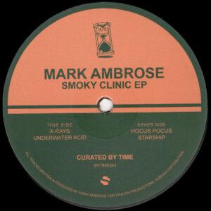 "Mark Ambrose - Smoky Clinic EP - 12"" (BYTIME003)"
