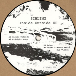 """Sibling - Inside Outside EP (Incl. Marco Bruno Dub Vision) - 12"""" (CYMAWAX008)"""