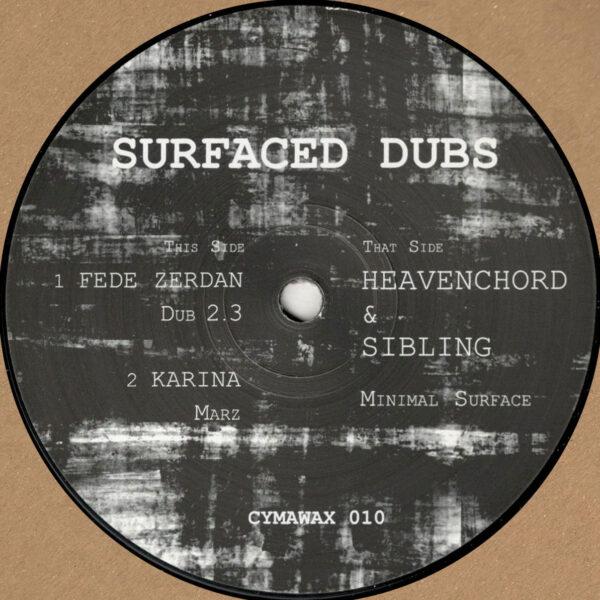 "Fede Zerdan / Karina / Heavenchord & Sibling - Surfaced Dubs - 12"" (CYMAWAX010)"