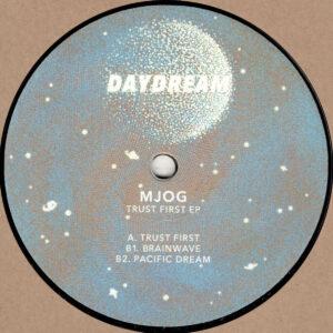 """MJOG - Trust First EP - 12"""" 180gr. (DAYDREAM006)"""