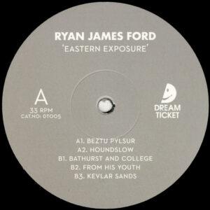 """Ryan James Ford - Eastern Exposure - 12"""" (DT005)"""