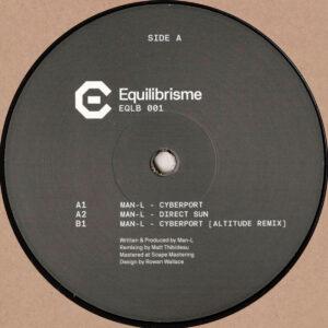 """Man-L - Cyberport EP (Incl. Altitude Remix) - 12"""" (EQLB001)"""