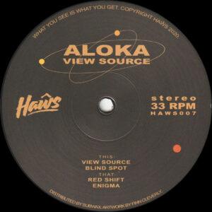 """Aloka - View Source - 12"""" (HAWS007)"""