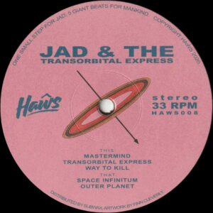 "Jad & The - Transorbital Express - 12"" (HAWS008)"
