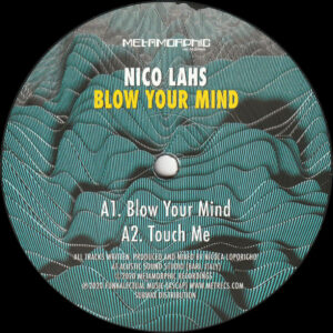 "Nico Lahs - Blow Your Mind - 12"" (MET037)"