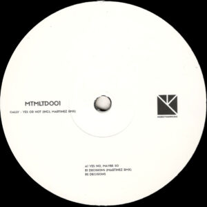 """Cally - Yes Or Not (Incl. Martinez Remix) - 12"""" (MTMLTD001) (2020 Limited Repress)"""