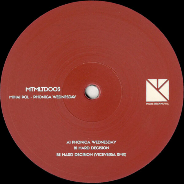 "Mihai Pol - Phonica Wednesday (Incl. Viceversa Remix) - 12"" (MTMLTD003)"
