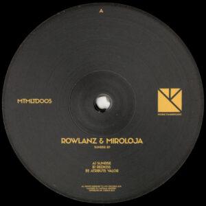 "Rowlanz & Miroloja - Sunrise EP - 12"" (MTMLTD005)"