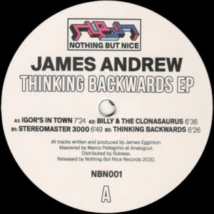 "James Andrew - Thinking Backwards (Repress) - 12"" (NBN001)"