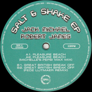 "Jack Michael & Robert James - Salt & Shake EP (Incl. Michelle & Fede Lijtmaer Remixes) - 12"" (OPIA009)"
