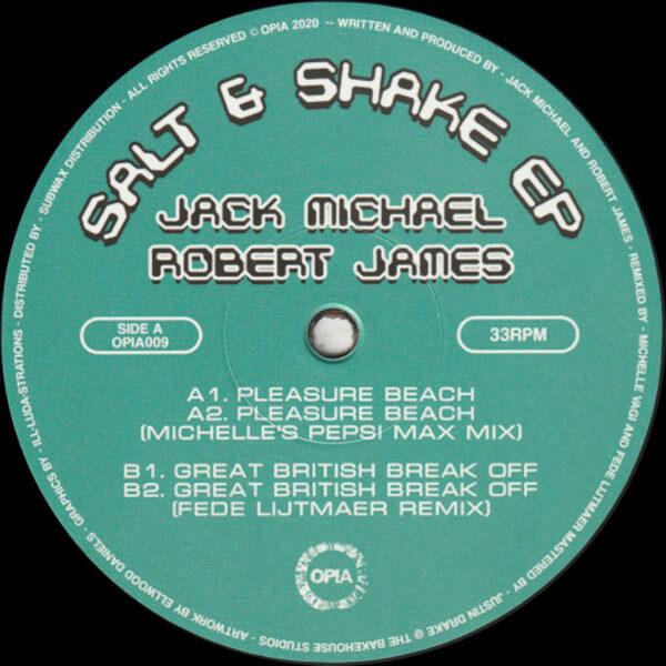 "Jack Michael & Robert James - Salt & Shake EP (Incl. Michelle & Fede Lijtmaer Remixes) - 12"" (OPIA009)"