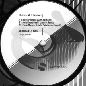 "Fluxion - VF II Remixes (S.A.M., Janeret, Moreon & Baffa Remixes) - 12"" (SUBWAX BCN 1206)"