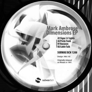 "Mark Ambrose - Dimensions EP - 12"" (SUBWAX BCN 1208)"