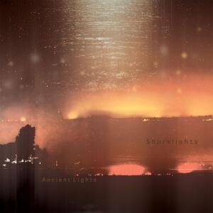 "Shorelights - Ancient Lights - 2x12"" (SUBWAX BCN LP03)"