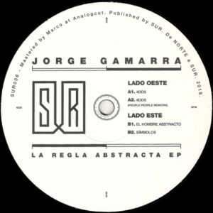 "Jorge Gamarra - La Regla Abstracta EP (Incl. People People's Rework) - 12"" (SUR006)"