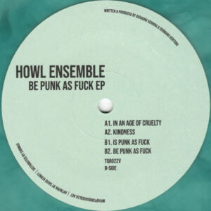 "Howl Ensemble - Be Punk As Fuck EP - 12"" (TQR022V)"