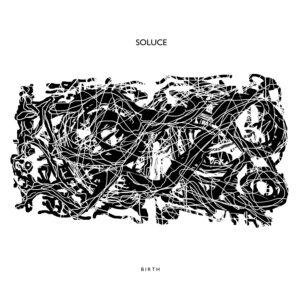 """Soluce - Birth - 12"""" LP (VMR004)"""