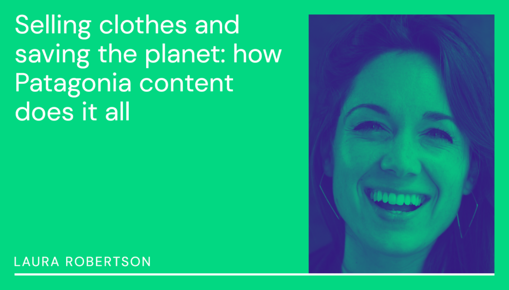 Laura Robertson | Selling clothes and saving the planet: how Patagonia content does it all