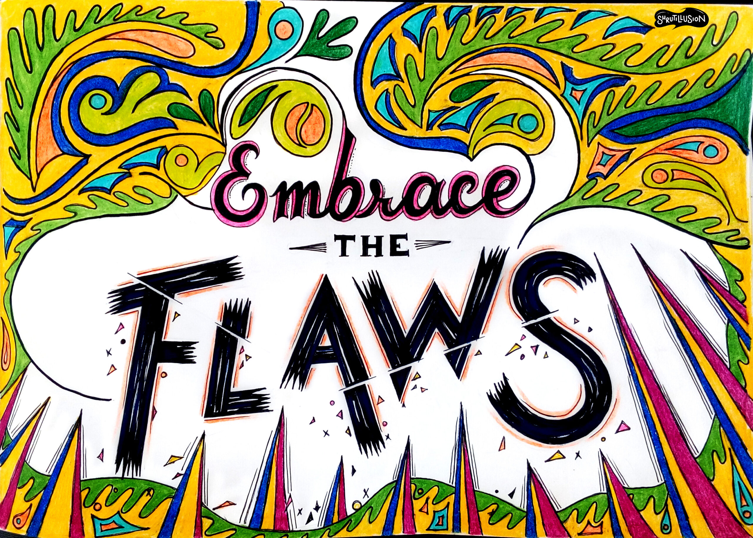 Embrace the flaws