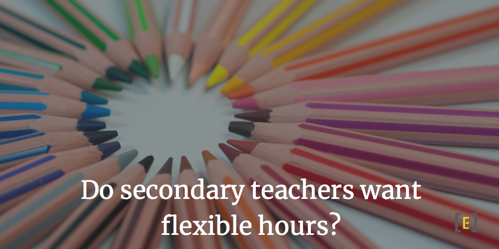 Do teachers want flexible hours?